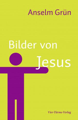 Anselm Grün: Bilder von Jesus