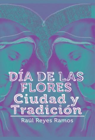 Raúl Ramos Reyes: Día de las flores