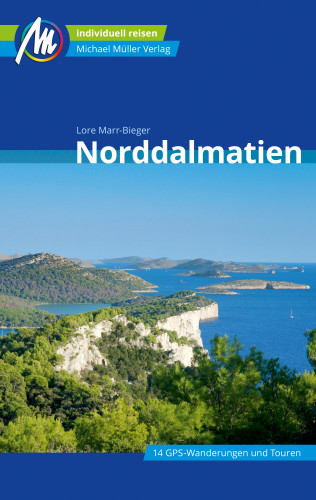 Lore Marr-Bieger: Norddalmatien Reiseführer Michael Müller Verlag