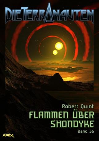 Robert Quint: DIE TERRANAUTEN, Band 36: FLAMMEN ÜBER SHONDYKE