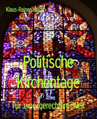 Klaus-Rainer Martin: Politische Kirchentage