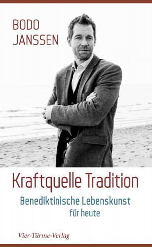 Bodo Janssen: Kraftquelle Tradition