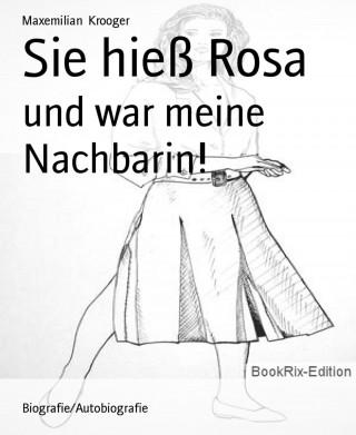 Maxemilian Krooger: Sie hieß Rosa