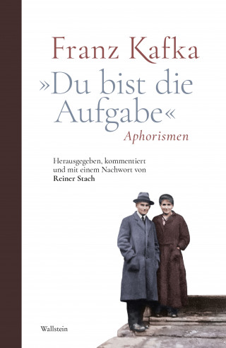 """Franz Kafka: """"Du bist die Aufgabe"""""""