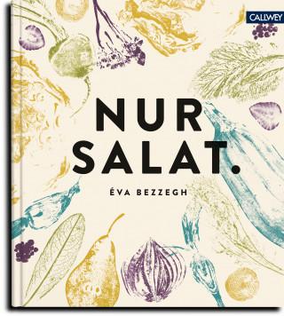 Éva Bezzegh: Nur Salat.