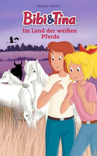 Stephan Gürtler: Bibi & Tina - Im Land der weißen Pferde