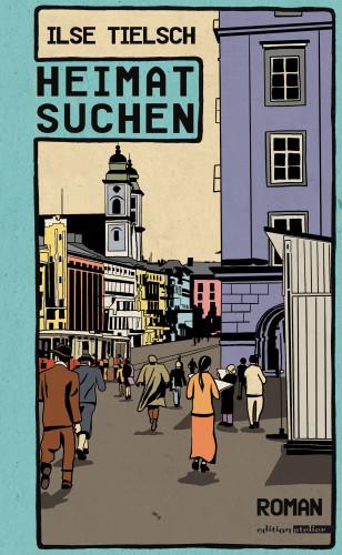 Ilse Tielsch: Heimatsuchen