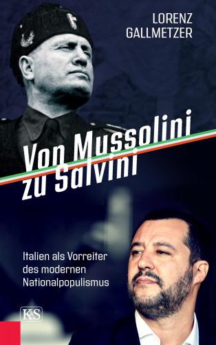 Lorenz Gallmetzer: Von Mussolini zu Salvini