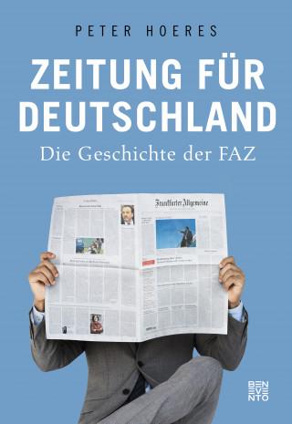 Peter Hoeres: Zeitung für Deutschland