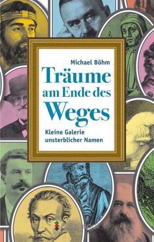 Michael Böhm: Träume am Ende des Weges