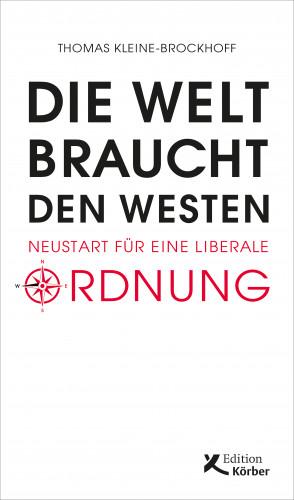 Thomas Kleine-Brockhoff: Die Welt braucht den Westen