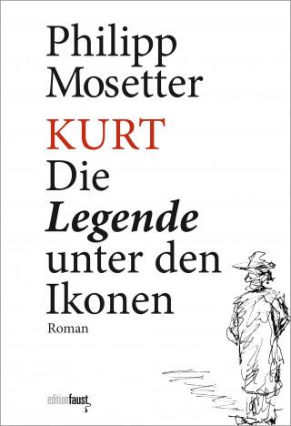Philipp Mosetter: Kurt. Die Legende unter den Ikonen