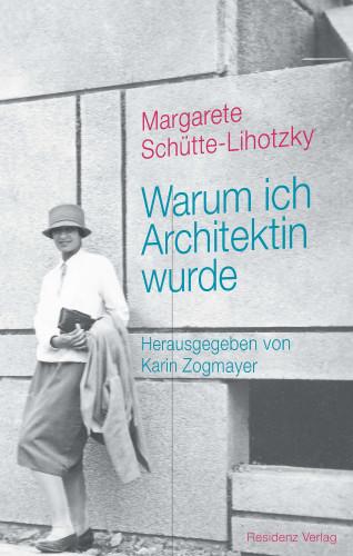 Margarete Schütte-Lihotzky: Warum ich Architektin wurde
