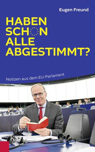 Eugen Freund: Haben schon alle abgestimmt?