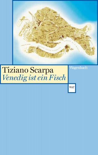 Tiziano Scarpa: Venedig ist ein Fisch