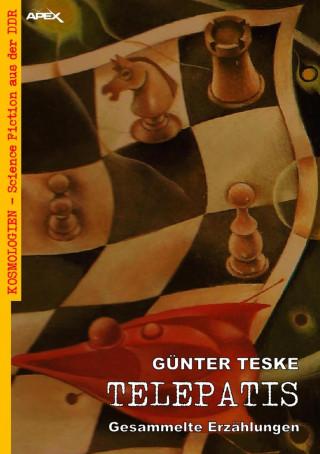 Günter Teske: TELEPATIS - GESAMMELTE ERZÄHLUNGEN