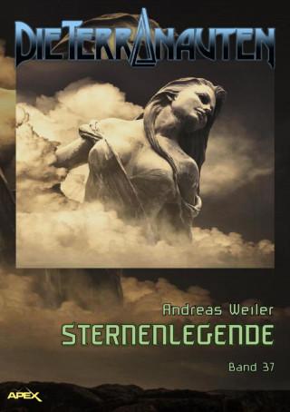 Andreas Weiler: DIE TERRANAUTEN, Band 37: STERNENLEGENDE