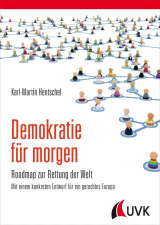 Karl-Martin Hentschel: Demokratie für morgen
