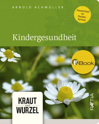 Arnold Achmüller: Kindergesundheit