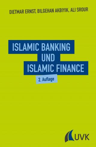 Dietmar Ernst, Bilgehan Akbiyik, Ali Srour: Islamic Banking und Islamic Finance