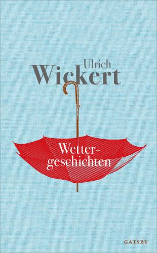 Ulrich Wickert: Wettergeschichten