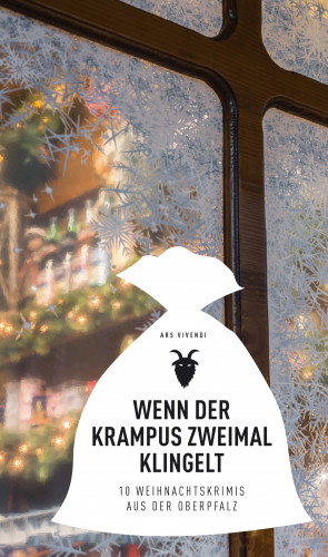 Lotte Kinskofer, Wolfgang Burger, Hilde Artmeier, Sonja Silberhorn, Max Stadler, Elmar Tannert, Raimund A. Mader, Tessa Korber, Marketa Cekanova, Horst Eckert: Wenn der Krampus zweimal klingelt (eBook)