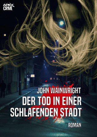 John Wainwright: DER TOD IN EINER SCHLAFENDEN STADT