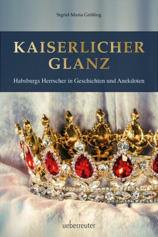 Sigrid-Maria Größing: Kaiserlicher Glanz