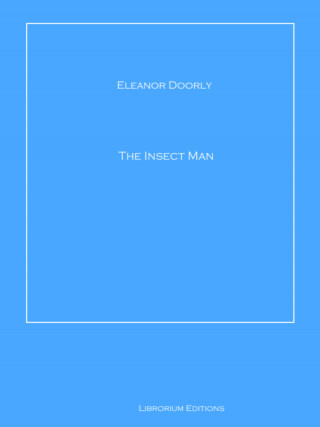 Eleanor Doorly: The Insect Man