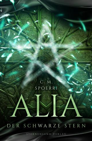 C. M. Spoerri: Alia (Band 2): Der schwarze Stern