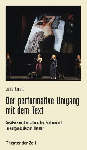 Julia Kiesler: Der performative Umgang mit dem Text