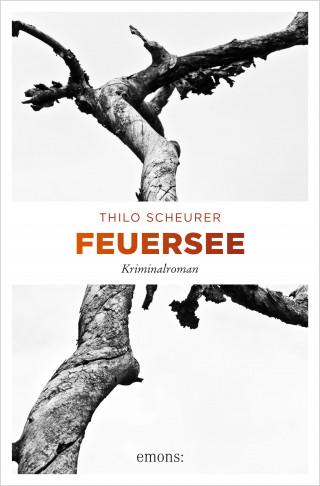 Thilo Scheurer: Feuersee