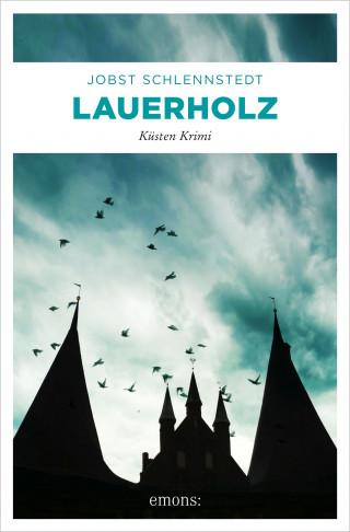 Jobst Schlennstedt: Lauerholz