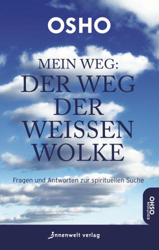 Osho: Mein Weg: Der Weg der weißen Wolke