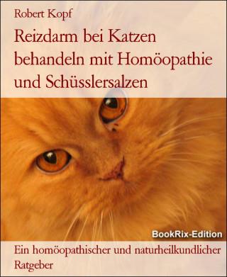 Robert Kopf: Reizdarm bei Katzen behandeln mit Homöopathie und Schüsslersalzen