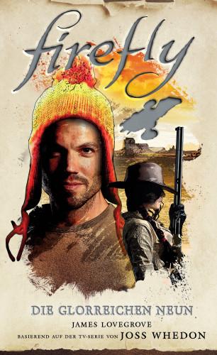 James Lovegrove: Firefly: Die glorreichen Neun - Roman zur TV-Serie