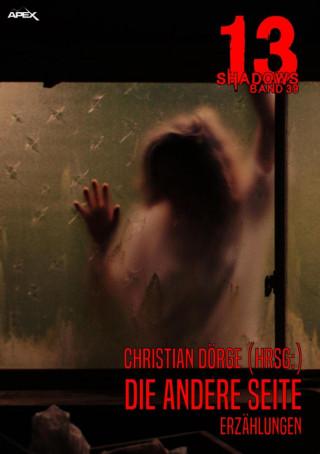 Christian Dörge, H. P. Lovecraft, Robert Bloch, Kay Stiller: 13 SHADOWS, Band 39: DIE ANDERE SEITE