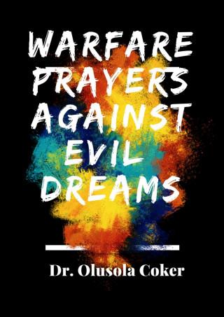 Dr. Olusola Coker: Warfare Prayers Against Evil Dreams