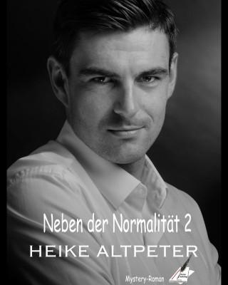 Heike Altpeter: Neben der Normalität 2