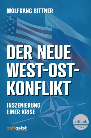 Wolfgang Bittner: Der neue West-Ost-Konflikt