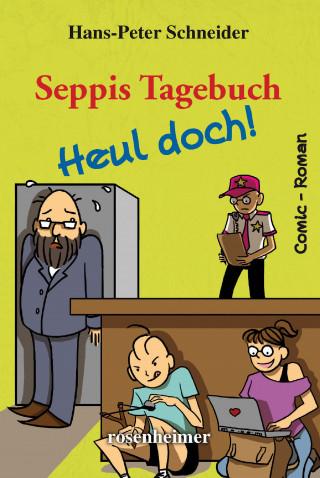 Hans-Peter Schneider: Seppis Tagebuch - Heul doch!: Ein Comic-Roman Band 7