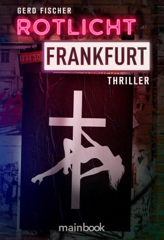 Gerd Fischer: Rotlicht Frankfurt