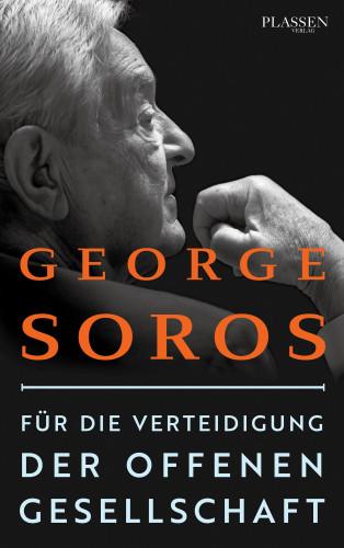 George Soros: Für die Verteidigung der offenen Gesellschaft