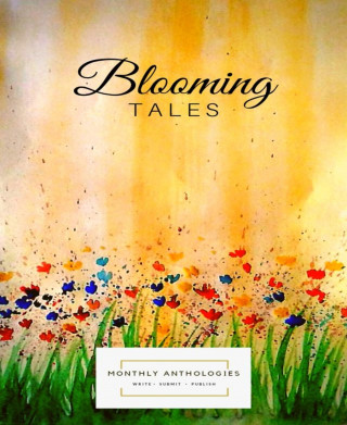 Monthly Anthologies: Blooming Tales