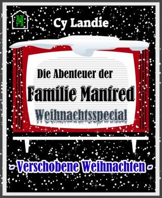 Cy Landie: Die Abenteuer der Familie Manfred: Weihnachtsspecial