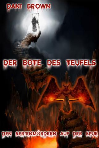 Dani Brown: Der Bote des Teufels
