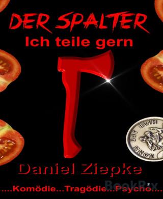 Daniel Ziepke: Der Spalter
