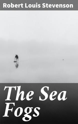 Robert Louis Stevenson: The Sea Fogs