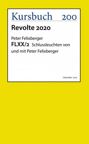 Peter Felixberger: FLXX 2   Schlussleuchten von und mit Peter Felixberger