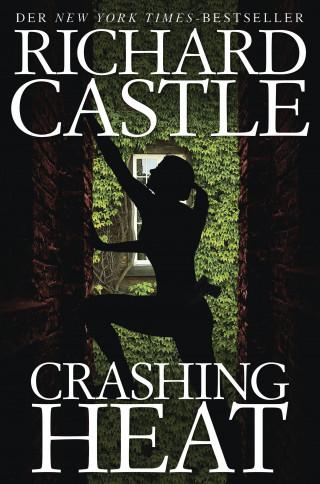 Richard Castle: Castle 10: Crashing Heat - Drückende Hitze